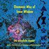 Schamanische Weg zur inneren Weisheit - Der männliche Aspekt - CD